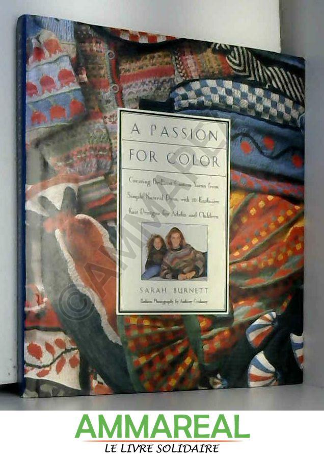 A Passion for Color - Sarah Burnett et Anthony Crickmay