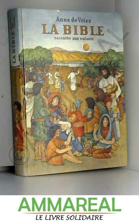 LA BIBLE RACONTEE AUX ENFANTS