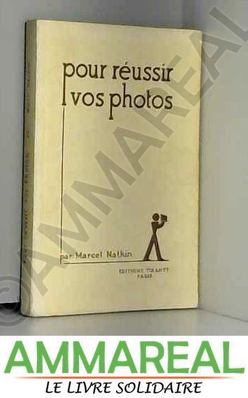 Pour réussir vos photos
