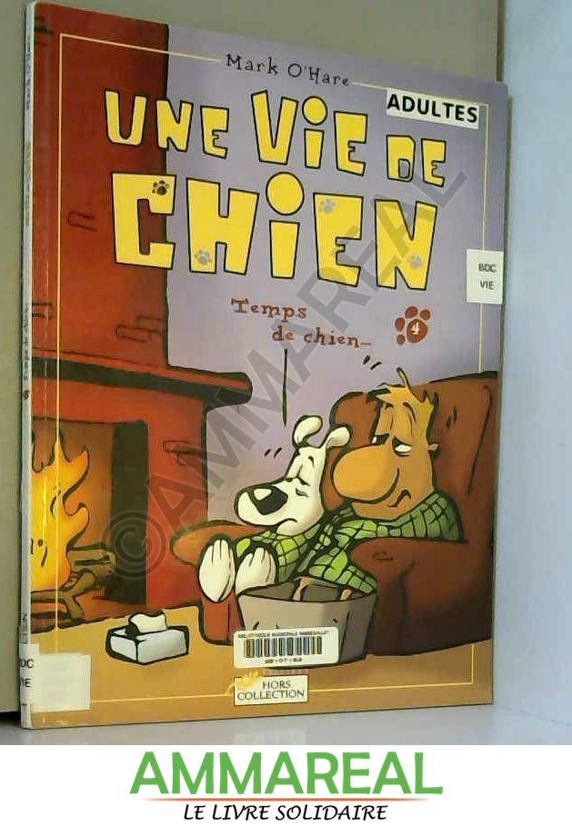 Une Vie De Chien Tome 5 By Mark O Hare Hors Collection