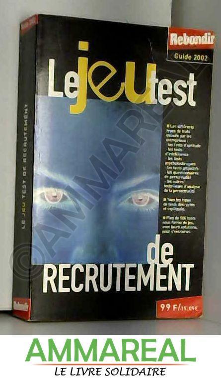 Le jeu test de recrutement - Philippe Brunel, Olivier Camus et Marc Esquerré