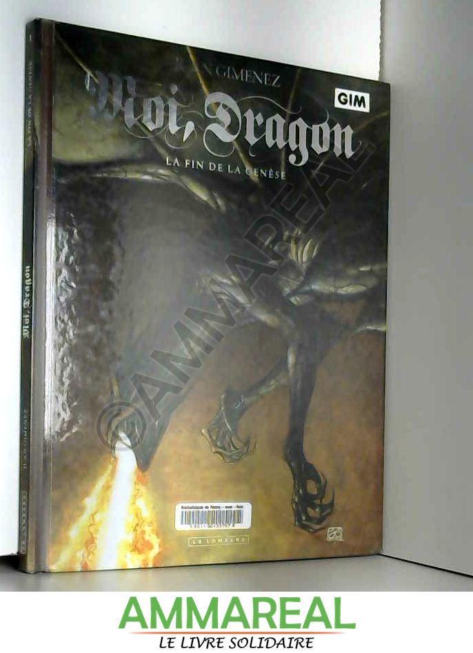 Moi Dragon Tome 1 Fin De La Genese La