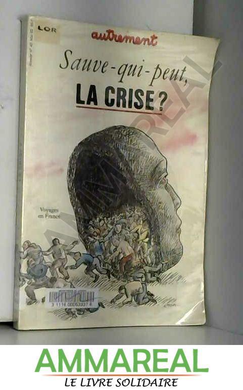 Sauve qui peut la crise - Autrement n°40
