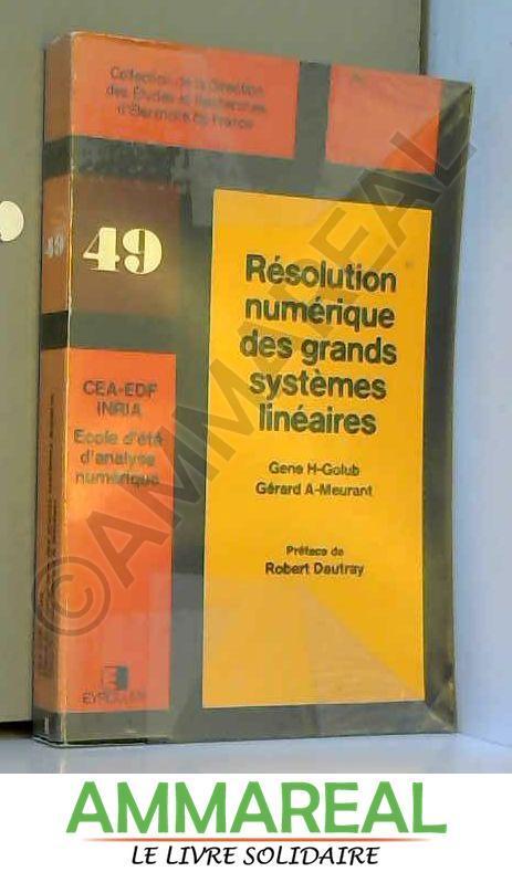 Résolution numérique des grands systèmes linéaires (Collection de la Direction des études et recherches d'Électricité de France)