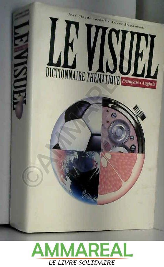 Le Visuel Dictonnaire Thematique (Francais - Anglais)