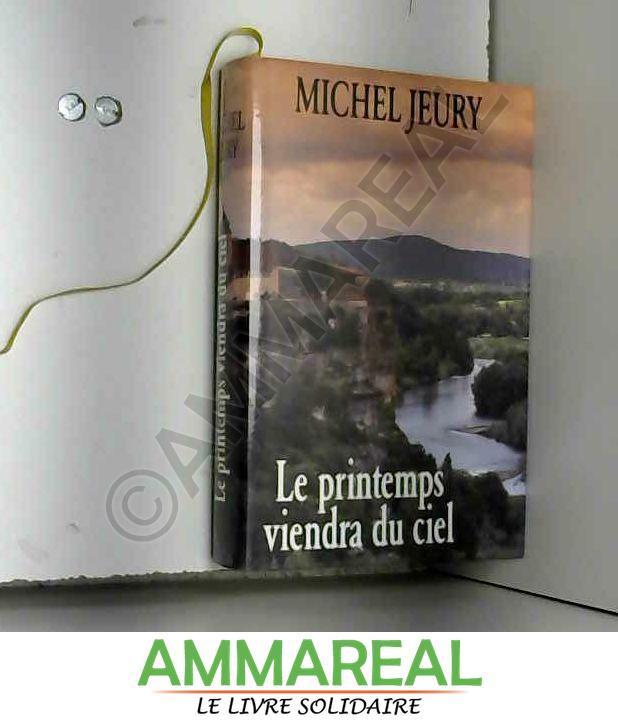 Le printemps viendra du ciel - Michel Jeury