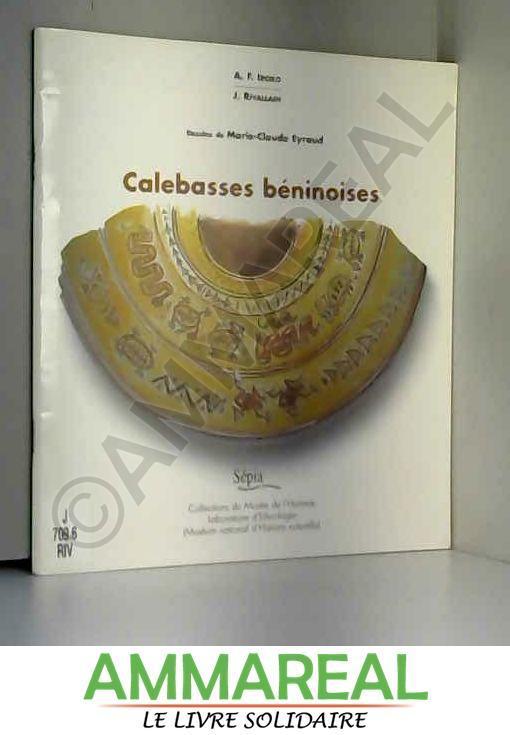 Calebasses beninoises - A.-F. Iroko, Josette Rivallain et Marie-Claude Eyraud