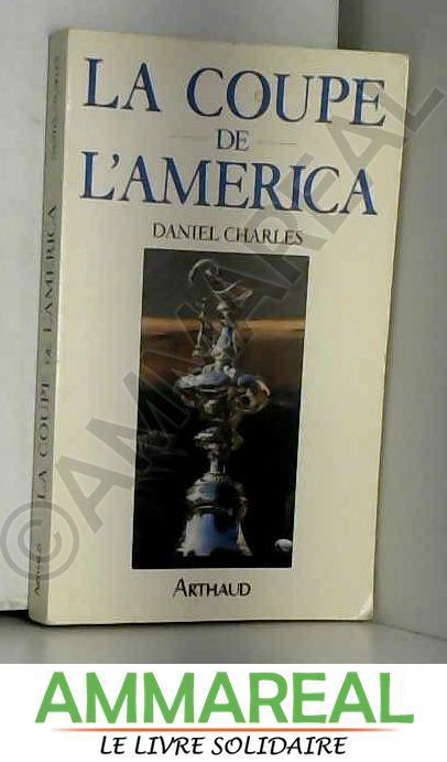 La coupe de l'america - Charles Daniel