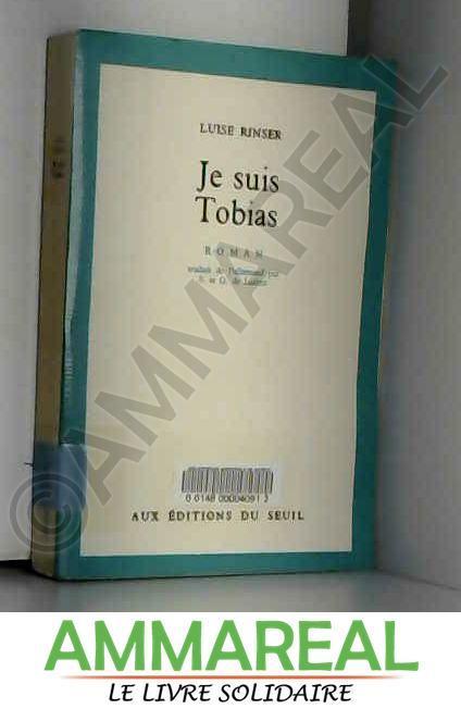 Je suis Tobias - Luise Rinser