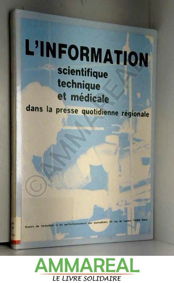L'Information scientifique, technique et medicale dans le presse quotidienne regionale et departementale: Etude (French Edition)