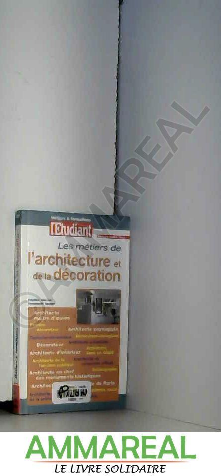 Métiers & formations 2003 : De l'architecture et de la décoration - Collectif