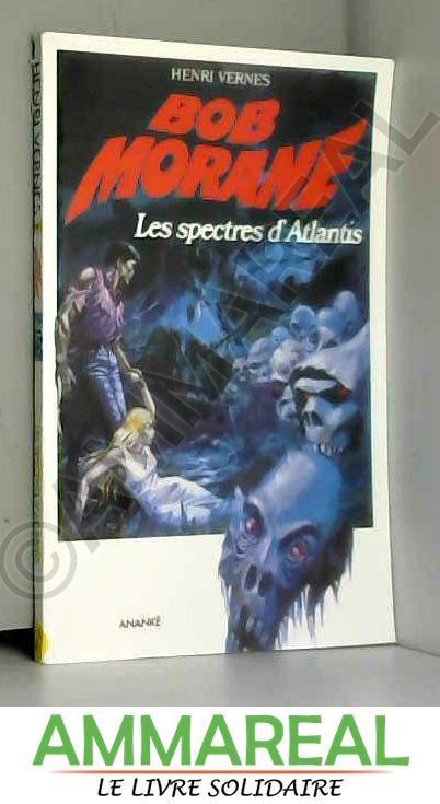 Bob Morane les spectres d'Atlantis - Vernes