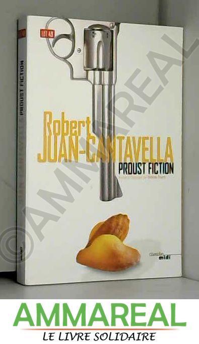 Proust Fiction - Robert JUAN-CANTAVELLA et Mathias ENARD