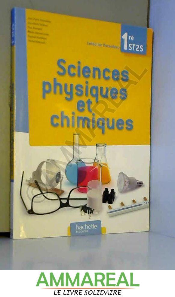 Sciences physiques et chimiques ST2S - Livre élève - Ed. 2012 - Paul Bramand, Jean-Pierre Durandeau, Marie-Jeanne Comte, Michel Stillkrauth, Jean-Marie Belières et Raphäel Marteletti