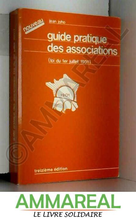 9782950038944 Guide Pratique Des Associations Loi Du 1er Juillet 1901 Jean Joho