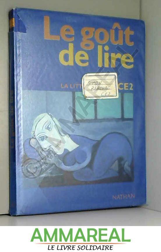 Le Goût de lire, CE2 - Annick Cautela, Jean-Claude Lallias, Brigitte Marin et Jacques Crinon