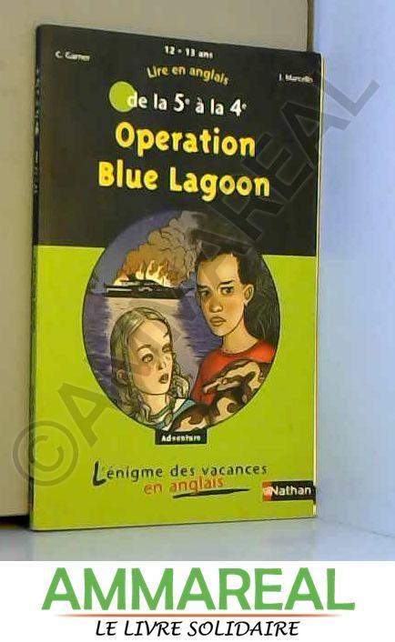 Lire en anglais de la 5e à la 4e : Opération Blue Lagoon - Charlotte Garner, Jacques Marcelin et Dominique Hé