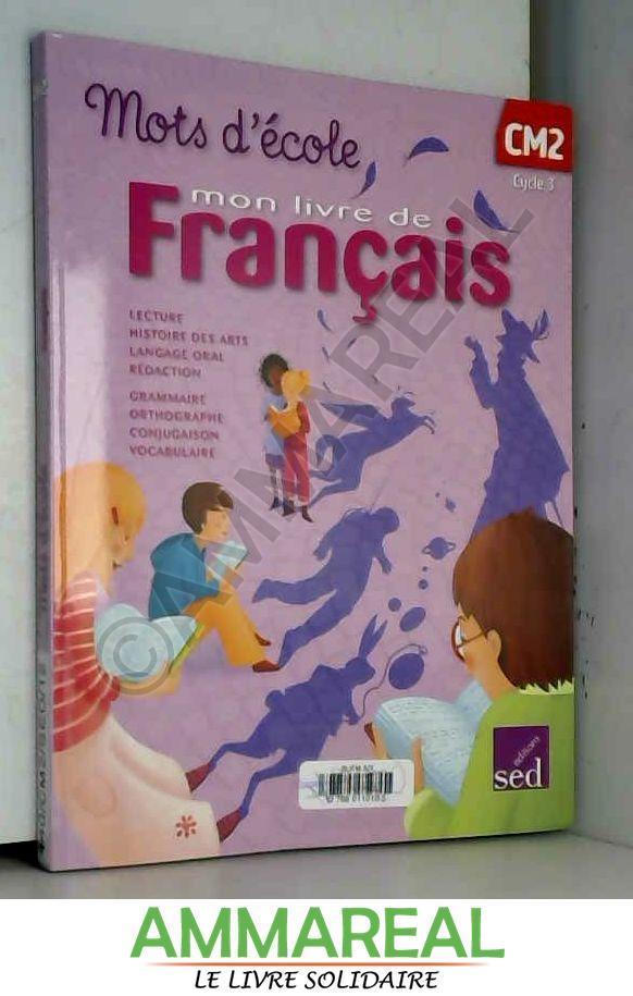 Mon Livre De Francais Cm2 Mots D Ecole