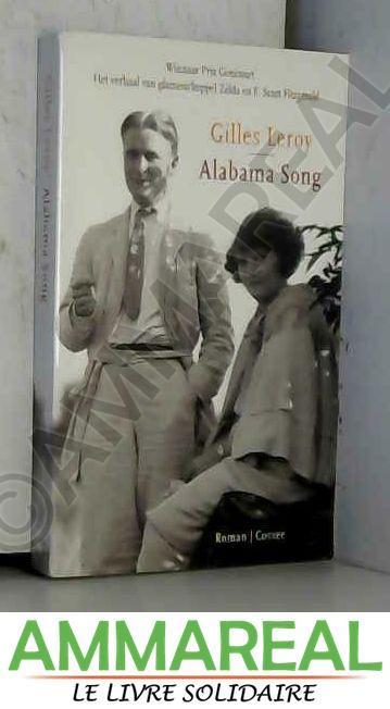 Alabama song: roman - Gilles Leroy et Prescilla Van Zoest