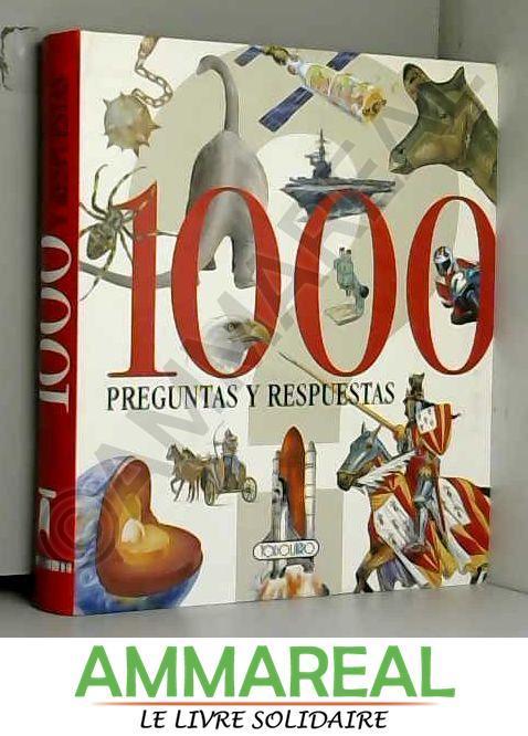 1000 Preguntas y respuestas - Equipo Todolibro et Equipo Todolibro