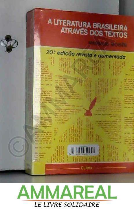 A literatura brasileira através dos textos. 20a ediçao revista e aumentada - Massaud Moisés