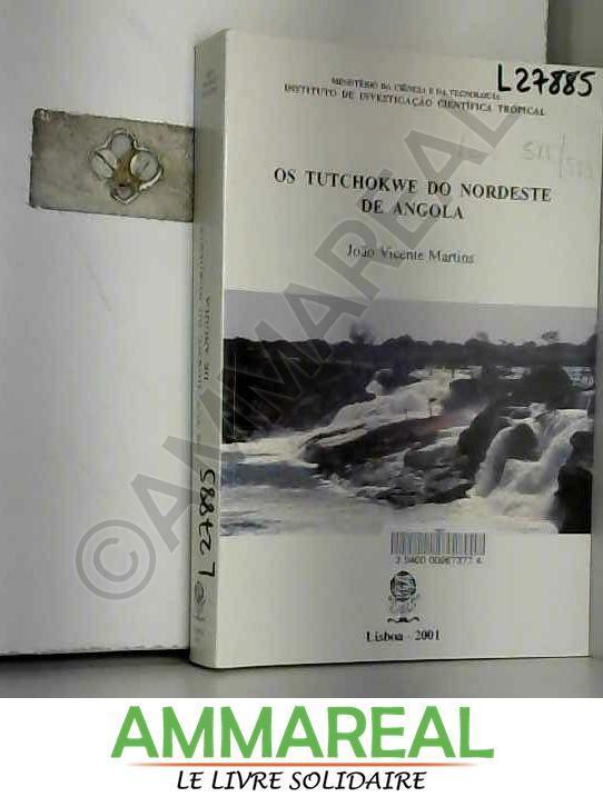 Os Tutchokwe do nordeste de Angola (Portuguese Edition) - Joa?o Vicente Martins