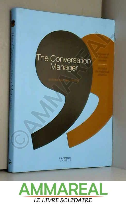 The Conversation Manager: The Power of the Modern Consumer - the End of the Traditional Advertiser - Steven Van Belleghem