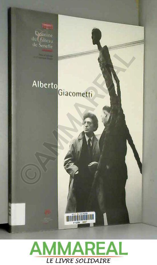 Giacometti : Exposition, Fondation Maeght de Saint-Paul-de-Vence, château de Seneffe (15 octobre 2000-15 janvier 2001) - Exposition. Saint-Paul-de-Vence