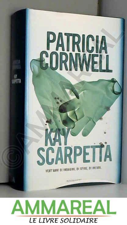 Kay scarpetta - CORNWELL Patricia -
