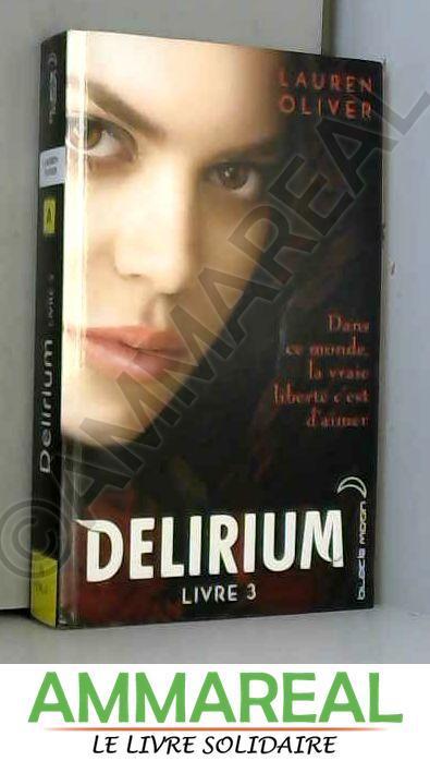 Delirium - Tome 3 - Requiem - Lauren Oliver et Alice Delarbre