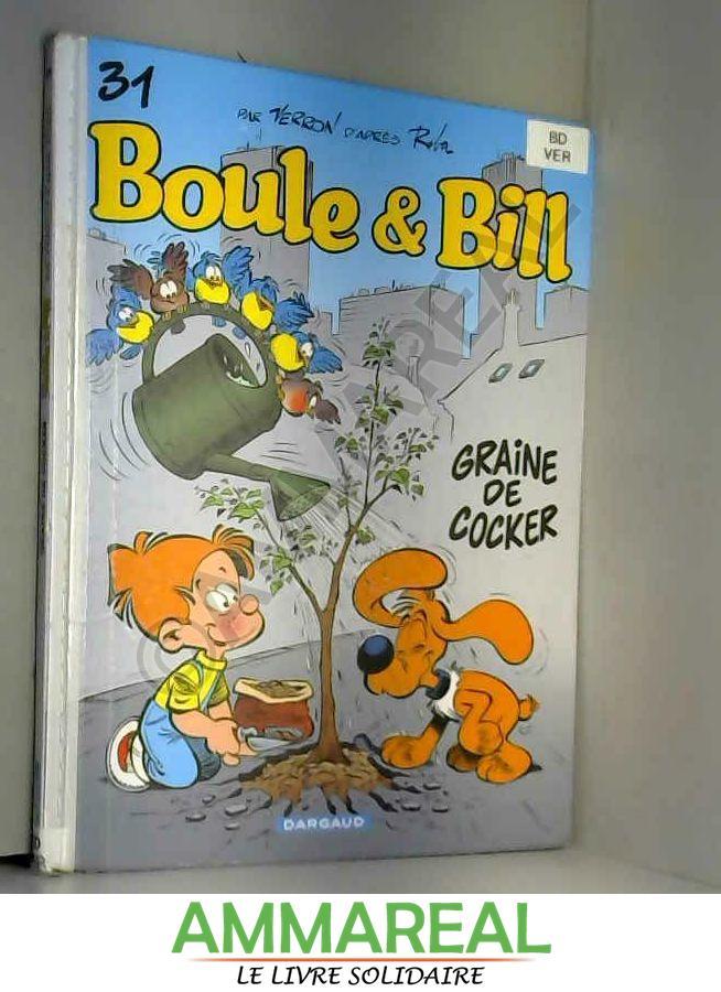 Boule et Bill, Tome 31 : Graine de cocker - Laurent Verron