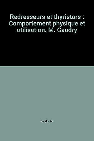 Redresseurs et thyristors : Comportement physique et: M. Gaudry