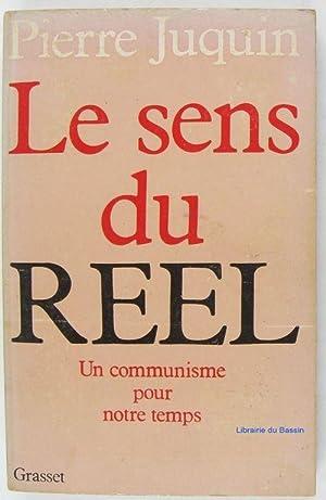 Le sens du réel, un communisme pour: Juquin.