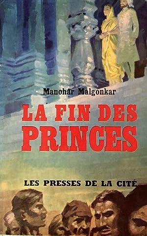 La fin des princes: Malgonkar Manohar et