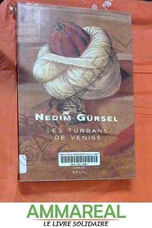 Les Turbans de Venise: Nedim Gürsel