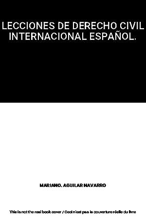 LECCIONES DE DERECHO CIVIL INTERNACIONAL ESPAÑOL.: MARIANO. AGUILAR NAVARRO