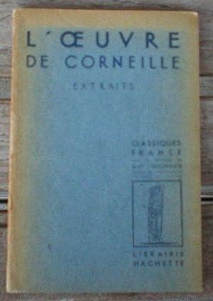 L'Oeuvre : De Corneille. Extraits présentés par: Pierre Corneille et