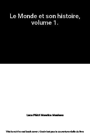 Le Monde et son histoire, volume 1.: Luce Piétri Maurice
