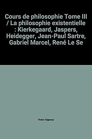 Cours de philosophie Tome III / La: Victor Gignoux