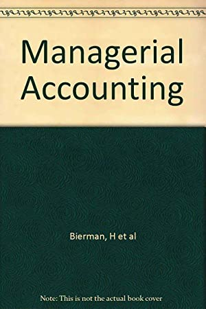 Managerial Accounting: An Introduction: Jr. Harold Bierman