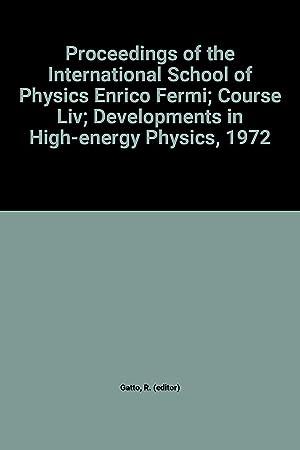 Proceedings of the International School of Physics: R. (editor) Gatto