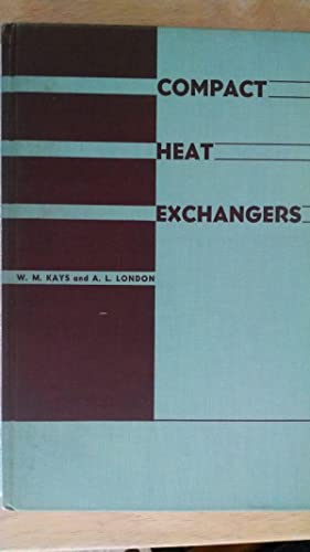 Compact Heat Exchanges; A Summary of Basic: Kays W M