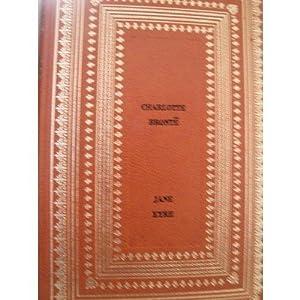Charlotte Brontë. Jane Eyre: EJane Eyree. Traduction: Charlotte Brontë. Jane