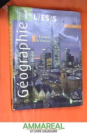 Géographie 1re L-ES-S : Edition 2007: Jean-Louis Mathieu