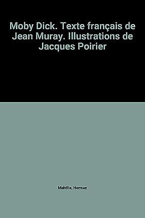 Moby Dick. Texte français de Jean Muray.: Herman Melville