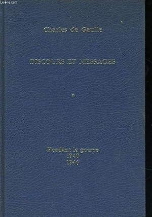 Discours et messages, tome 1: pendant la: GAULLE Charles de