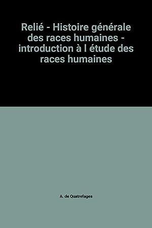Relié - Histoire générale des races humaines: A. de Quatrefages