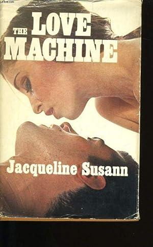 The love machine.: JACQUELINE SUSANN.
