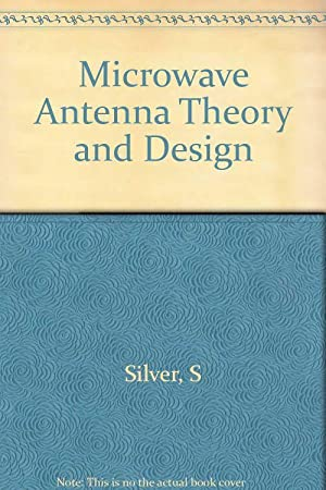 Microwave Antenna Theory And Design S Silver