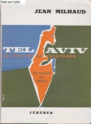 Tel Aviv La colline du printemps: Jean MILHAUD